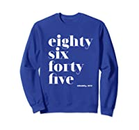 Anti Trump Eighty Six Forty Five 8645 Impeach T Shirt Sweatshirt Royal Blue