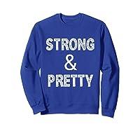 Strong Pretty Funny Strongman Workout Gym Gift Shirts Sweatshirt Royal Blue