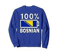 Bosnia Herzegovina Flag Shirt 100 Bosnian Battery Power Sweatshirt Royal Blue