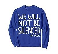 We Will Not Be Silenced Impeach Trump Squad Democrat Liberal T Shirt Sweatshirt Royal Blue