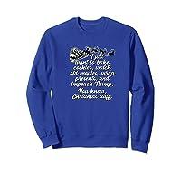 I Just Want To Do Christmas Stuff Impeach Trump 45 T Shirt Sweatshirt Royal Blue