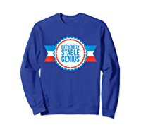 Resist Dump Impeach Protest Rally Extremely Stable Genius T Shirt Sweatshirt Royal Blue