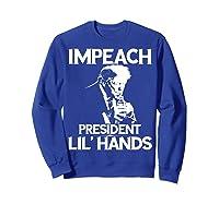 Anti Trump Impeach President Lil Hands Gift Tshirt Sweatshirt Royal Blue