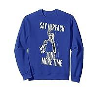Impeach T Shirt Sweatshirt Royal Blue