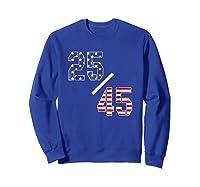 25 45 25th Adt Impeach Tshirt Sweatshirt Royal Blue