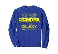 Best Grandma In The Galaxy Mother S Day T Shirt Star Grandma Sweatshirt Royal Blue