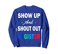 Registration Day Gift Register To Vote Us Election T Shirt Sweatshirt Royal Blue