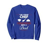 Chef Cooking Funny Culinary Chefs Dad Father S Day Gifts Tank Top Shirts Sweatshirt Royal Blue