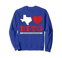 Texas Loves Beto Beto O'rourke For Senate 2018 Shirts Sweatshirt Royal Blue