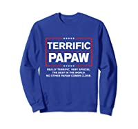 Donald Trump Fathers Day Gift For Papaw Funny Campaign Sign T Shirt Sweatshirt Royal Blue
