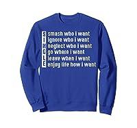 Single Smash Who I Want Ignore Who I Want Neglect Who Tshirt Sweatshirt Royal Blue