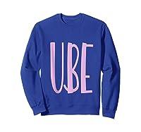 Ube Flavor Filipino Ube Philippines Dessert Gift Shirts Sweatshirt Royal Blue