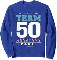 50th Birthday Funny Gift Team Age 50 Years Old T-shirt Sweatshirt Royal Blue