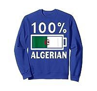 Algeria Flag T Shirt 100 Algerian Battery Power Tee Sweatshirt Royal Blue