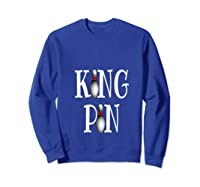 Bowling King Funny Quote Pun Gift Design Shirts Sweatshirt Royal Blue