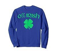 0 Irish Funny Beer Drinking Saint Patricks Day T Shirt Sweatshirt Royal Blue