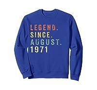 Legend Since August 1971 Shirt - Age 48th Birthday Gift Sweatshirt Royal Blue