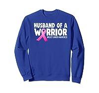 Husband Of A Warrior Breast Cancer Awareness Month Gift Premium T Shirt Sweatshirt Royal Blue