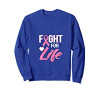 Breast Cancer Awareness Month Gift Fight For Life Warrior T Shirt Sweatshirt Royal Blue