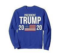 President Trump 2020 Presidential Campaign Re Election T Shirt Sweatshirt Royal Blue