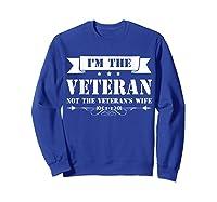 I M The Veteran Not The Veteran S Wife Woman Tshirt Sweatshirt Royal Blue