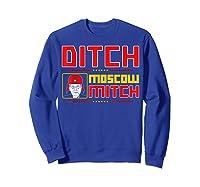 Traitors Ditch Moscow Mitch Impeach Trump 86 45 T Shirt Sweatshirt Royal Blue