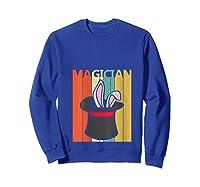 Magic Trick Rabbit Out Of A Hat Shirt Magician Gift T Shirt Sweatshirt Royal Blue