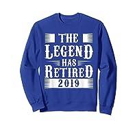 The Legend Has Retired 2019 Cool Funny Retirets Shirts Sweatshirt Royal Blue