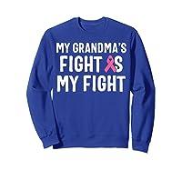 My Grandma S Fight Is My Fight Breast Cancer Awareness T Shirt Sweatshirt Royal Blue