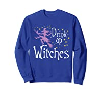 Drink Up Witches T-shirt For Halloween Drinking T-shirt Sweatshirt Royal Blue