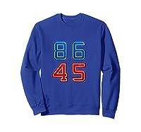 86 45 Impeach 45th President Trump T Shirt Potus Mbassp T Shirt Sweatshirt Royal Blue