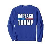 Impeach Trump T Shirt Sweatshirt Royal Blue
