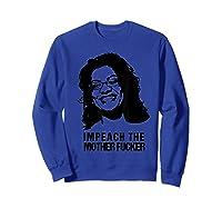 Impeach The Mother Fucker T Shirt Rashida Tlaib Sweatshirt Royal Blue