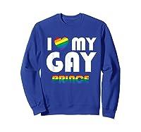 I Love My Gay Prince Shirt Gift Equality Pride Lesbian Lgbtq Sweatshirt Royal Blue