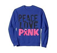 Peace Love Pink Breast Cancer Awareness Month Shirt Gift Sweatshirt Royal Blue