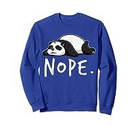 Lazy Day Procrastinate Tired Cute Animal Funny Panda Nope Shirts Sweatshirt Royal Blue