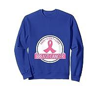 Breast Cancer Awareness Support Month Ribbon T Shirt Sweatshirt Royal Blue