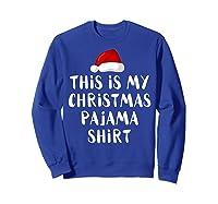 This Is My Christmas Pajama Santa Hat Family Matching Xmas Shirts Sweatshirt Royal Blue