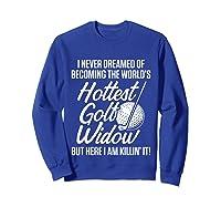 Golf Widow Wife Hottest Golfer Funny Golfing T-shirt Sweatshirt Royal Blue