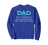 Dad Is In My Mind My Heart And My Soul T Shirt Sweatshirt Royal Blue
