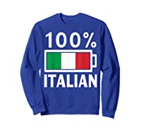 Italy Flag T Shirt 100 Italian Battery Power Tee Sweatshirt Royal Blue