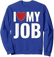 I Love My Job Entrepreneur Work T-shirt Sweatshirt Royal Blue