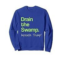Drain The Swamp Impeach Trump T Shirt Sweatshirt Royal Blue