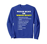 Witch Hunt Or Which Hunt 9 Reasons To Impeach Trump T Shirt Sweatshirt Royal Blue