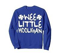 Wee Little Hooligan T Shirt Saint Patrick Day Gift Shirt Sweatshirt Royal Blue