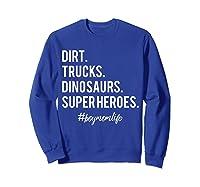 Dirt Trucks Dinosaurs Superheroes Boy Mom Shirts Sweatshirt Royal Blue