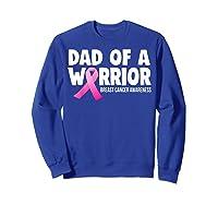 Dad Of Warrior Breast Cancer Awareness Month Pink Ribbon T Shirt Sweatshirt Royal Blue
