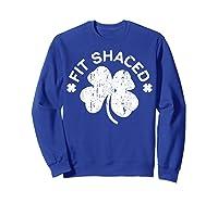 Shaced T Shirt Saint Patricks Day Gift Shirt Sweatshirt Royal Blue