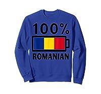 Romania Flag T Shirt 100 Romanian Battery Power Tee Sweatshirt Royal Blue
