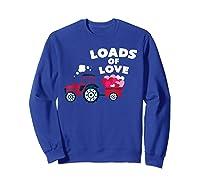 Loads Of Love Valentine S Day Tractor Cute T Shirt Sweatshirt Royal Blue